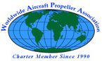 Charter Member of the Worldwide Aircraft Propeller Association since 1990
